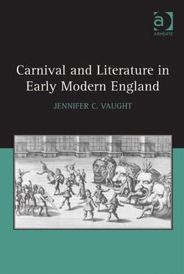 Carnival and Literature in Early Modern England