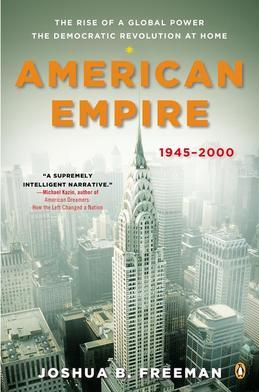 American Empire: The Rise of a Global Power, the Democratic Revolution at Home, 1945-2000