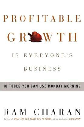 Profitable Growth Is Everyone's Business: 9 Tools You Can Use Monday Morning