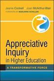 Appreciative Inquiry in Higher Education: A Transformative Force