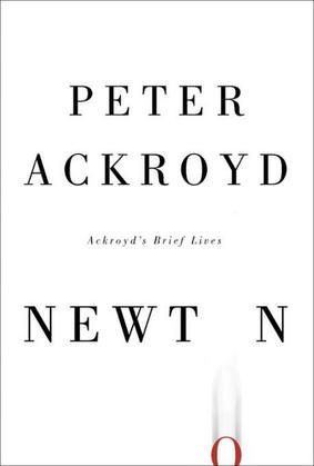 Newton: Ackroyd's Brief Lives