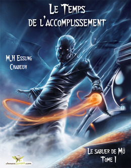 Le temps de l'accomplissement. Tome 1