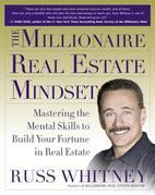 The Millionaire Real Estate Mindset: Mastering the Mental Skills to Build Your Fortune in Real Estate