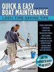 Quick and Easy Boat Maintenance, 2nd Edition : 1,001 Time-Saving Tips