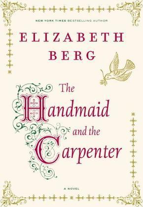 The Handmaid and the Carpenter: A Novel