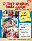 Differentiating Instruction with Centers in the Inclusive Classroom