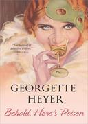Georgette Heyer - Behold, Here's Poison