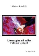 L'immagine e il nulla: l'ultimo Godard