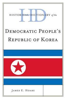 Historical Dictionary of Democratic People's Republic of Korea