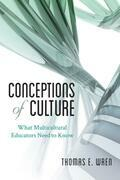 Conceptions of Culture: What Multicultural Educators Need to Know