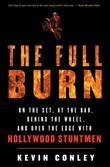 The Full Burn: On the Set, at the Bar, Behind the Wheel, and Over the Edge with Hollywood Stuntmen