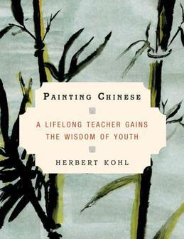 Painting Chinese: A Lifelong Teacher Gains the Wisdom of Youth