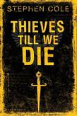 Thieves Till We Die