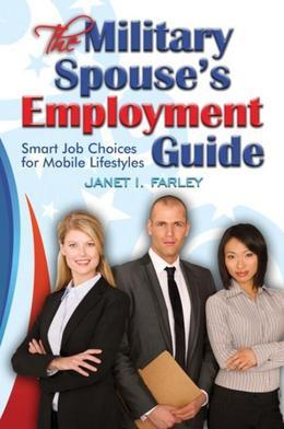 The Military Spouse's Employment Guide: Smart Job Choices for Mobile Lifestyles