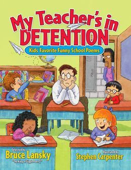 My Teacher's in Detention: Kid's Favorite Funny School Poems