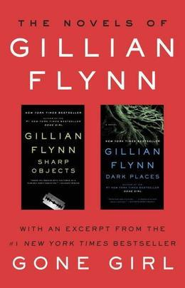 The Novels of Gillian Flynn: Sharp Objects, Dark Places