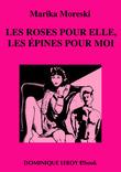 Les Roses pour elle, les épines pour moi