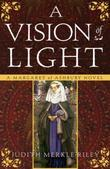 A Vision of Light: A Margaret of Ashbury Novel