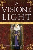 A Vision of Light: A Margaret of Ashbury Novel