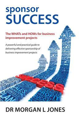 sponsor Success - The WHATs and HOWs for business improvement projects