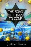 The Road of Things to Come