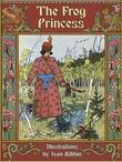 The Frog Princess: A Russian Fairy Tale (Illustrated)