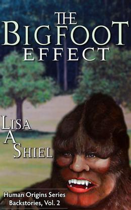 The Bigfoot Effect: Short Stories about the Personal Cost of Believing in a Legend (Human Origins Series: Backstories, Vol. 2)