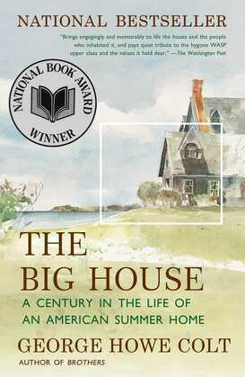 The Big House: A Century in the Life of an American Summer Home