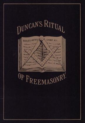 Duncan's Masonic Ritual and Monitor: Guide to the Three Symbolic Degrees of the Ancient York Rite and to the Degrees of Mark Master, Past Master, Most