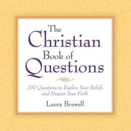 The Christian Book of Questions: 35 Questions to Explore Your Beliefs and Deepen Your Faith