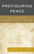 Prefiguring Peace: Israeli-Palestinian Peacebuilding Partnerships