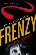 Alfred Hitchcock's Frenzy: The Last Masterpiece