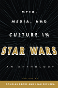 Myth, Media, and Culture in Star Wars: An Anthology