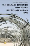 U.S. Military Detention Operations in Post–Abu Ghraib Iraq