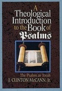 A Theological Introduction to the Book of Psalms: The Psalms as Torah