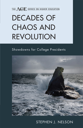 Decades of Chaos and Revolution: Showdowns for College Presidents