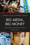 Big Media, Big Money: Cultural Texts and Political Economics