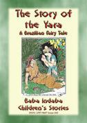 THE STORY OF THE YARA - A Brazilian Fairy Tale of True Love