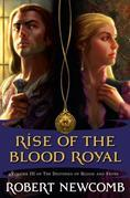 Rise of the Blood Royal: Volume III of the Destinies of Blood and Stone