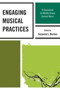 Engaging Musical Practices: A Sourcebook for Middle School General Music