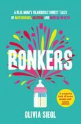 Bonkers: A Real Mum's Hilariously Honest tales of Motherhood, Mayhem and Mental Health