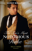 The Ton's Most Notorious Rake (Mills & Boon Historical)