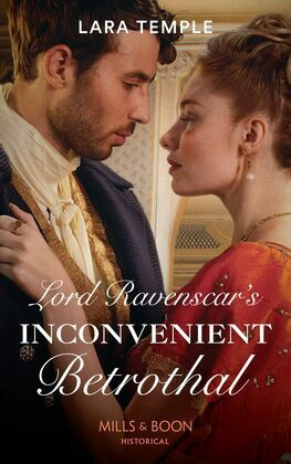 Lord Ravenscar's Inconvenient Betrothal (Mills & Boon Historical) (Wild Lords and Innocent Ladies, Book 2)