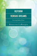 Reform Versus Dreams: Preventing Student Failure