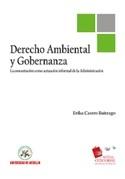 Derecho ambiental y gobernanza : la concertación como actuación informal de la Administración