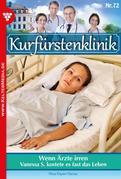 Kurfürstenklinik 72 - Arztroman