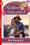 Bettina Fahrenbach 69 – Liebesroman