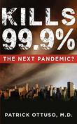 KILLS 99.9%: The Next Pandemic?
