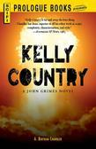 Kelly Country: A John Grimes Novel