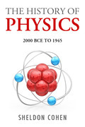 The History of Physics from 2000BCE to 1945